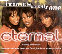 Eternal - I Wanna Be the Only One (feat. Bebe Winans) [Radio Edit]