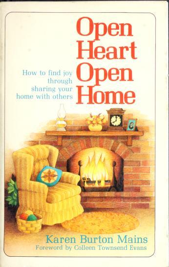 Open heart, open home by Karen Burton Mains